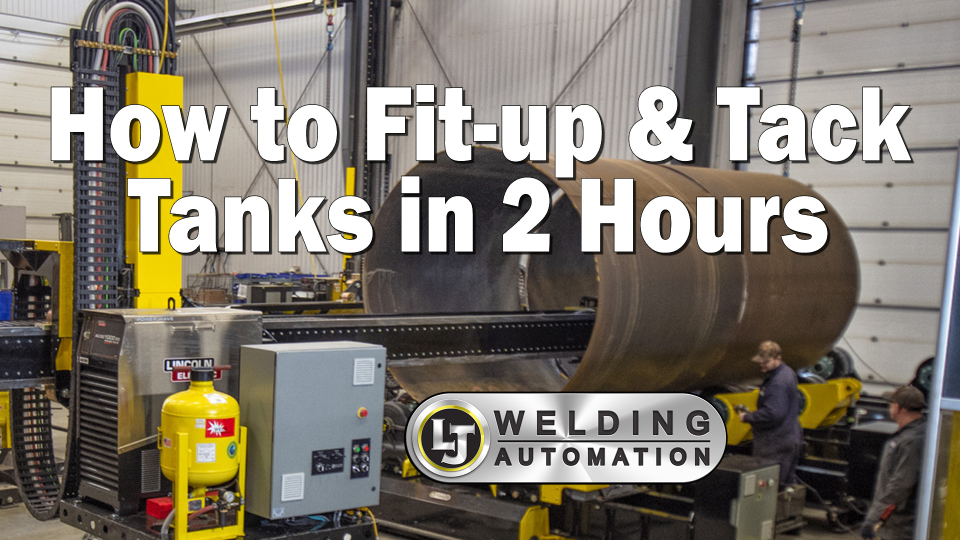 how to fit-up and tack tanks in less than two hours video demonstration